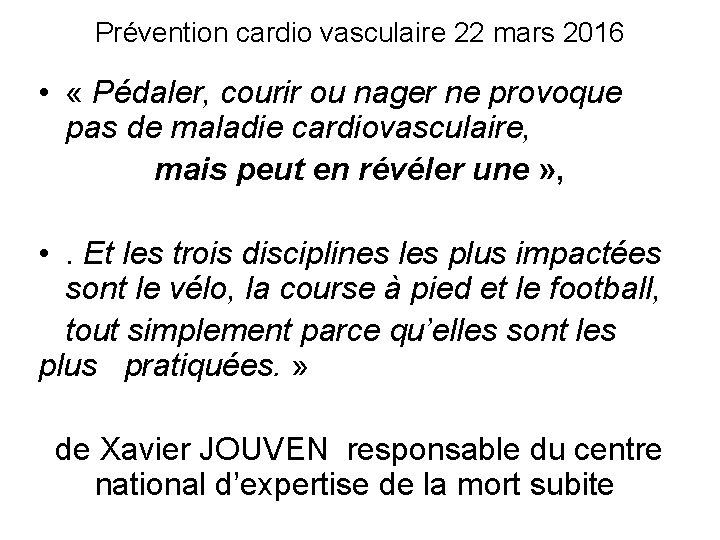 Prévention cardio vasculaire 22 mars 2016 • « Pédaler, courir ou nager ne provoque