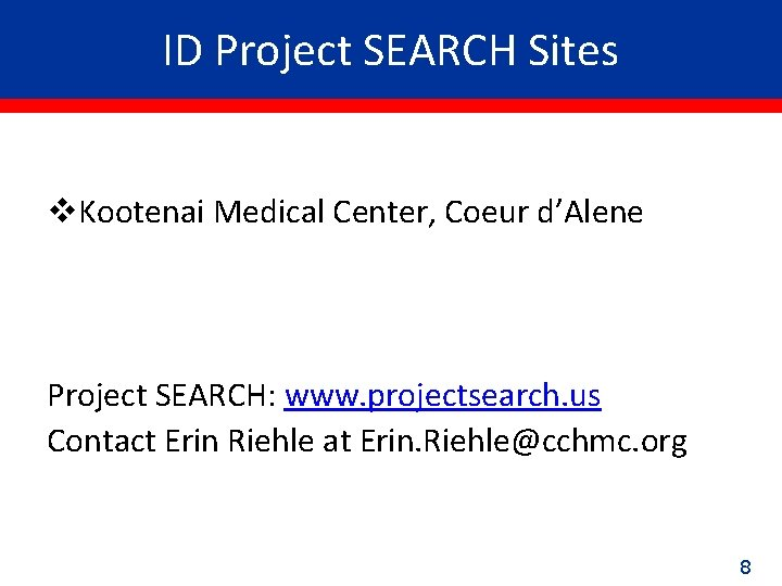 ID Project SEARCH Sites v. Kootenai Medical Center, Coeur d'Alene Project SEARCH: www. projectsearch.