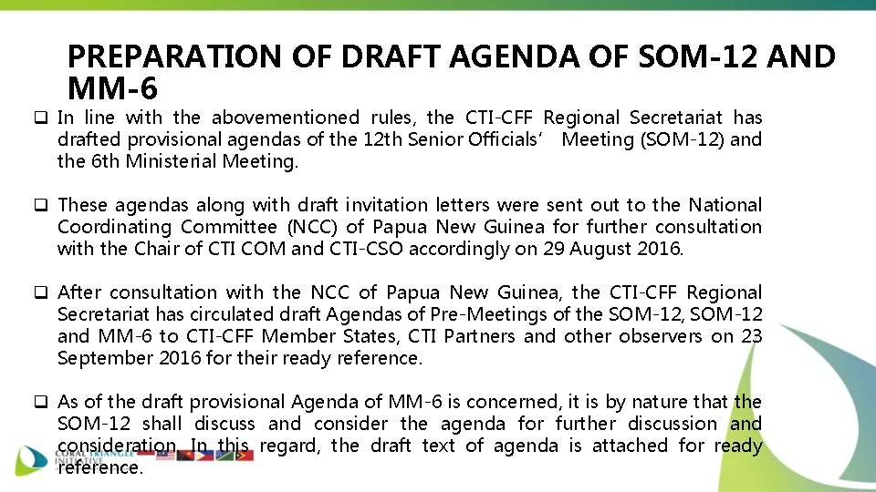 PREPARATION OF DRAFT AGENDA OF SOM-12 AND MM-6 q In line with the abovementioned