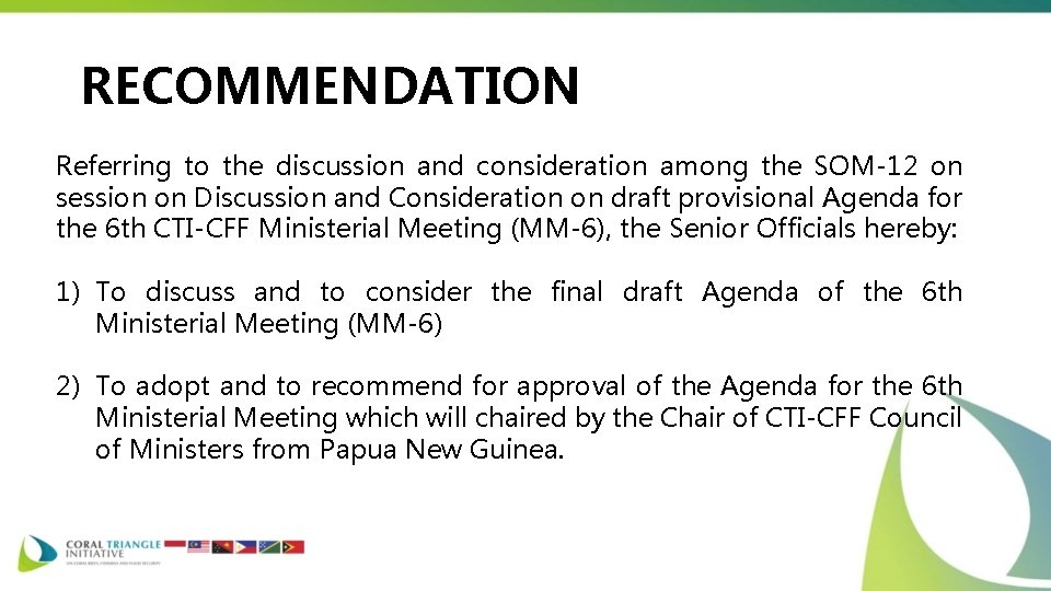 RECOMMENDATION Referring to the discussion and consideration among the SOM-12 on session on Discussion