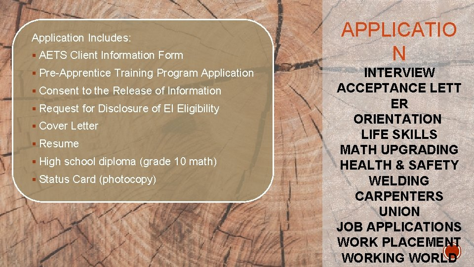 Application Includes: § AETS Client Information Form § Pre-Apprentice Training Program Application § Consent