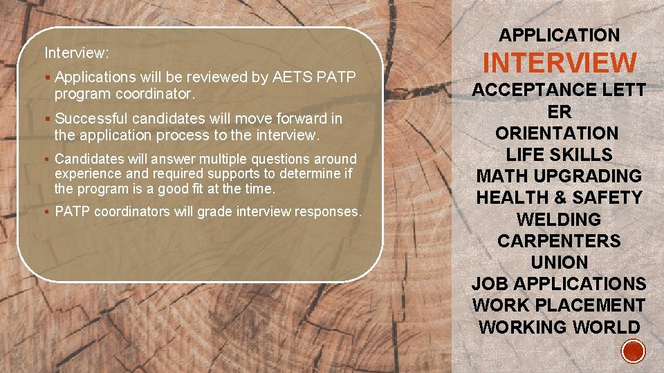 Interview: § Applications will be reviewed by AETS PATP program coordinator. § Successful candidates