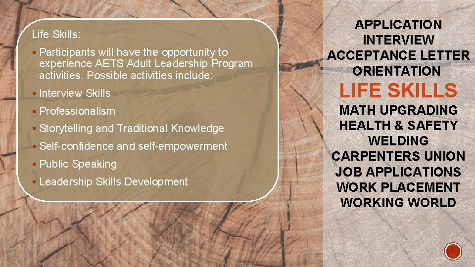 Life Skills: § Participants will have the opportunity to experience AETS Adult Leadership Program