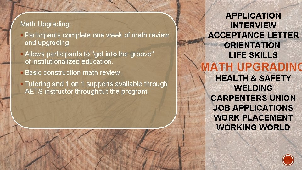 Math Upgrading: § Participants complete one week of math review and upgrading. § Allows
