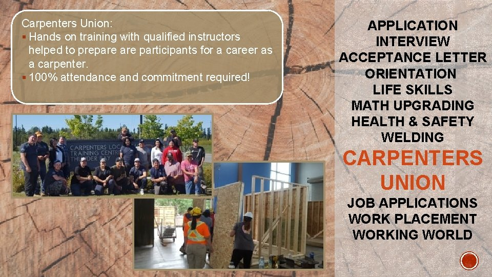 Carpenters Union: § Hands on training with qualified instructors helped to prepare participants for