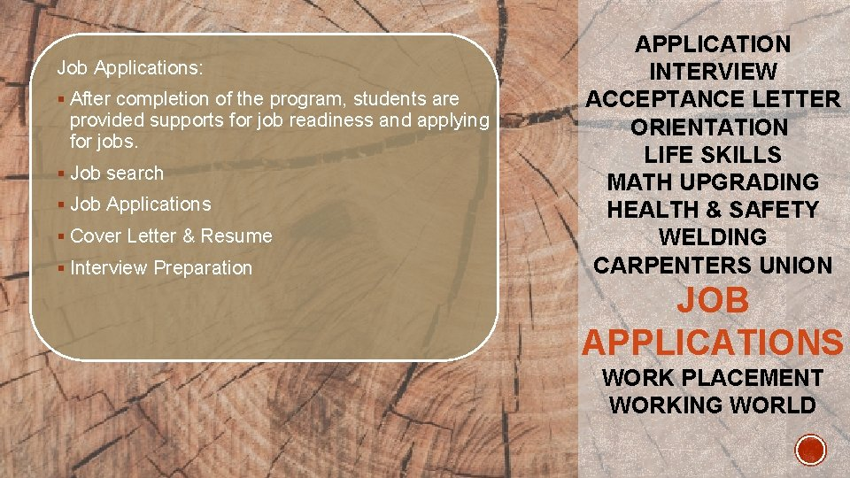 Job Applications: § After completion of the program, students are provided supports for job