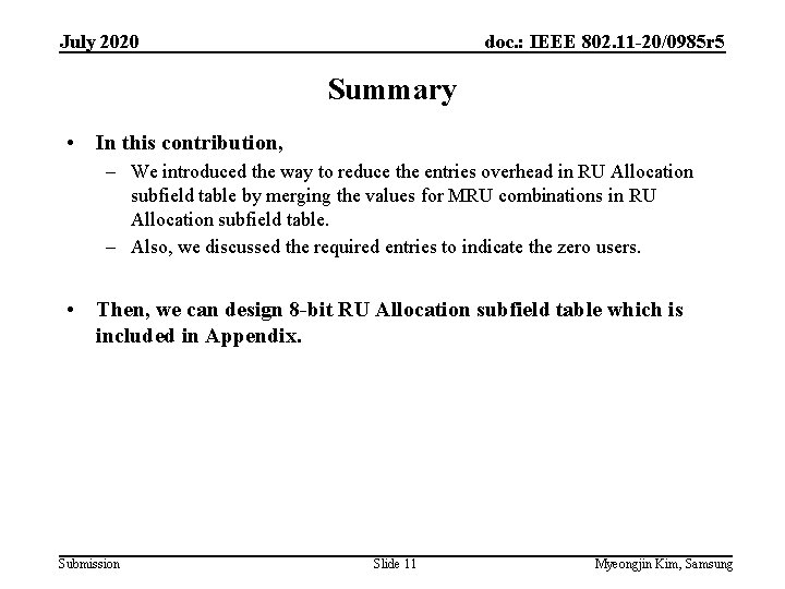 July 2020 doc. : IEEE 802. 11 -20/0985 r 5 Summary • In this