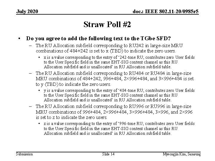 July 2020 doc. : IEEE 802. 11 -20/0985 r 5 Straw Poll #2 •