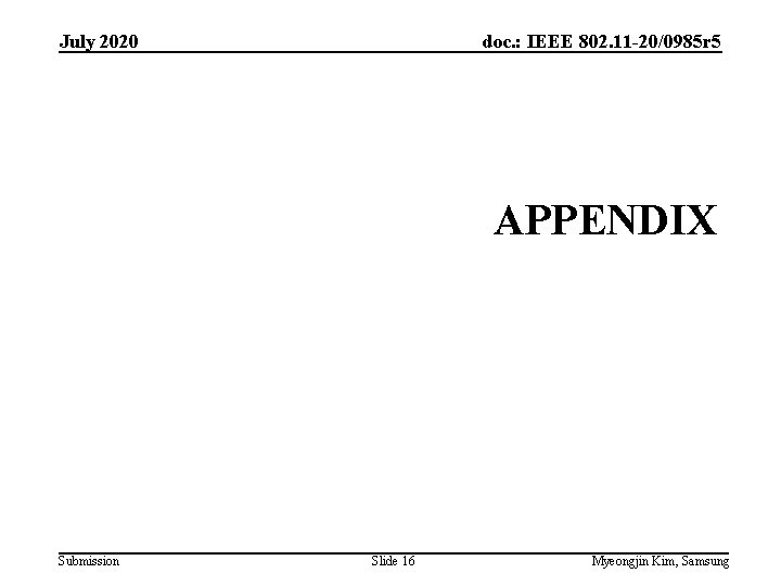 July 2020 doc. : IEEE 802. 11 -20/0985 r 5 APPENDIX Submission Slide 16