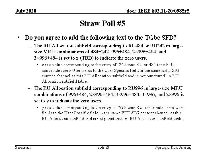 July 2020 doc. : IEEE 802. 11 -20/0985 r 5 Straw Poll #5 •