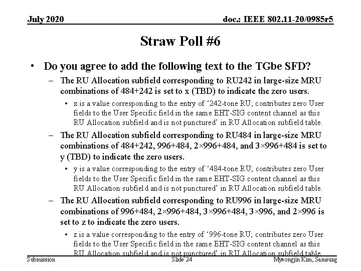 July 2020 doc. : IEEE 802. 11 -20/0985 r 5 Straw Poll #6 •