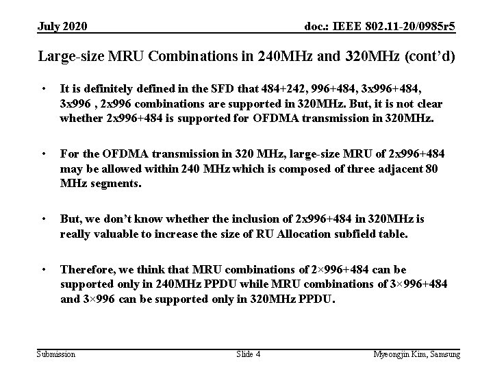 July 2020 doc. : IEEE 802. 11 -20/0985 r 5 Large-size MRU Combinations in