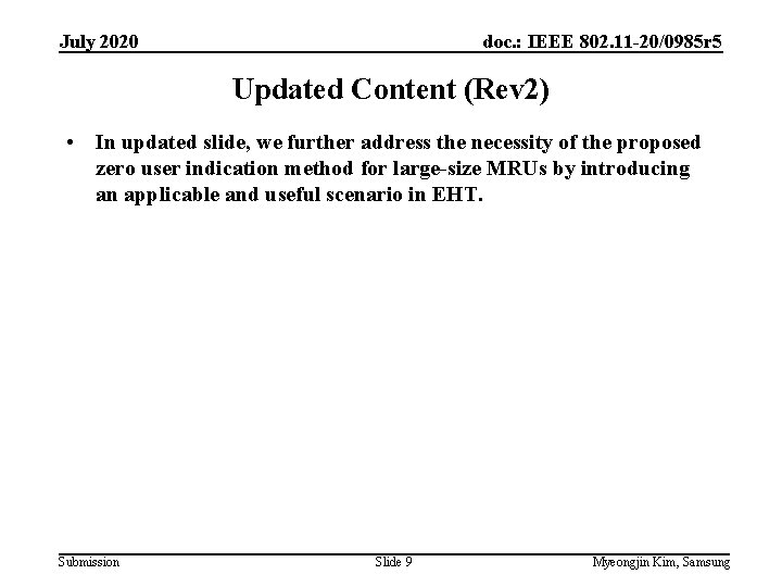 July 2020 doc. : IEEE 802. 11 -20/0985 r 5 Updated Content (Rev 2)