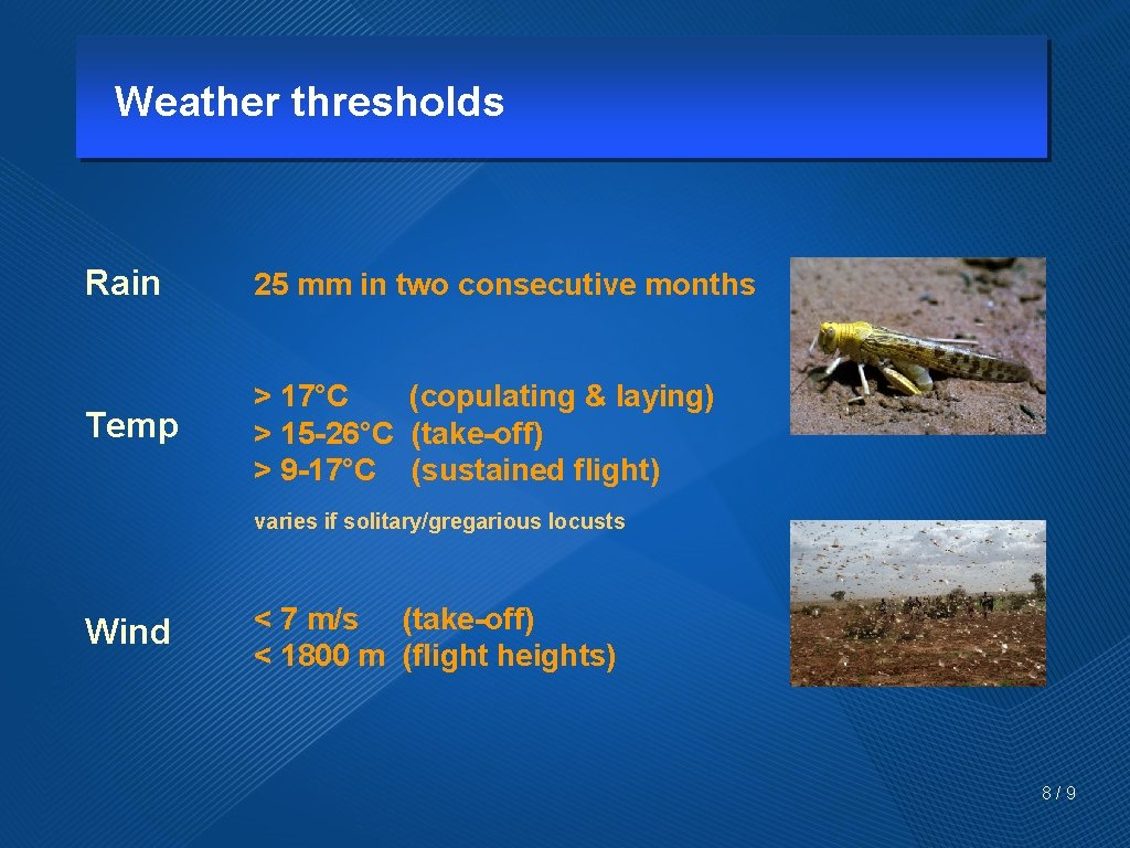 Weather thresholds Rain 25 mm in two consecutive months Temp > 17°C (copulating &