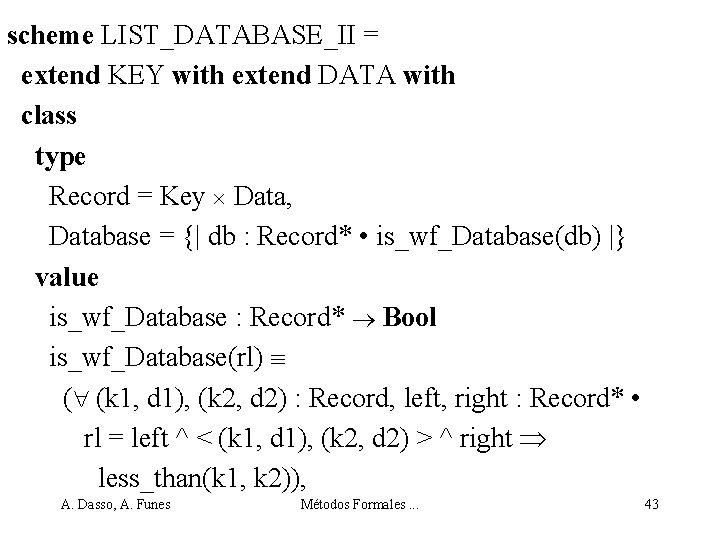scheme LIST_DATABASE_II = extend KEY with extend DATA with class type Record = Key
