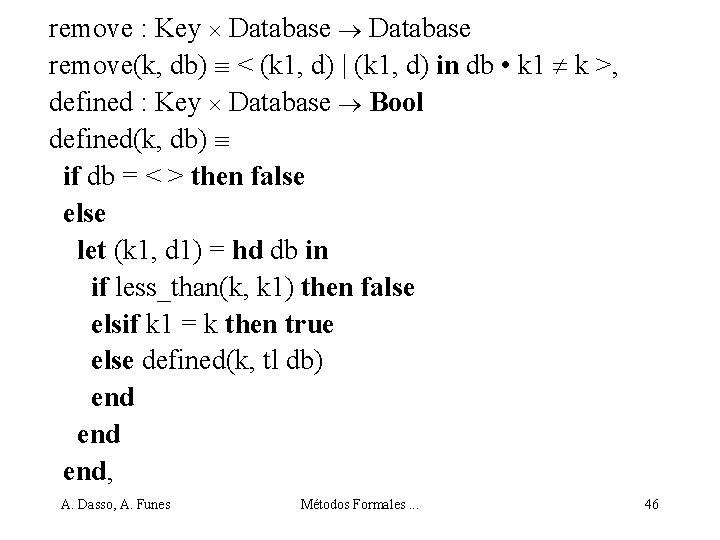 remove : Key Database remove(k, db) < (k 1, d) | (k 1, d)