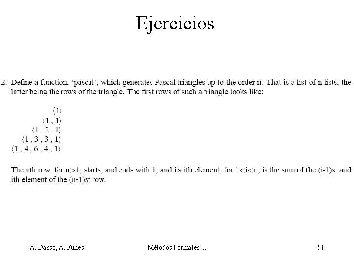 Ejercicios A. Dasso, A. Funes Métodos Formales. . . 51