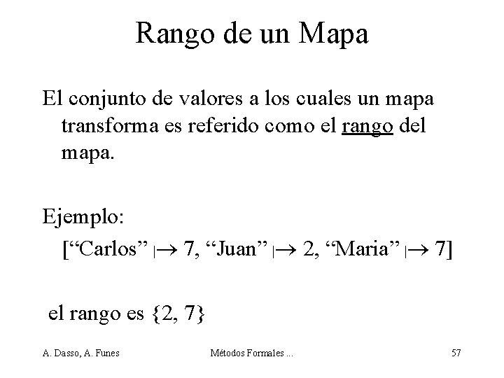 Rango de un Mapa El conjunto de valores a los cuales un mapa transforma