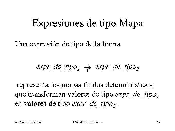Expresiones de tipo Mapa Una expresión de tipo de la forma expr_de_tipo 1 expr_de_tipo