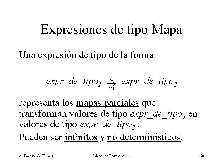 Expresiones de tipo Mapa Una expresión de tipo de la forma ~ expr_de_tipo 1