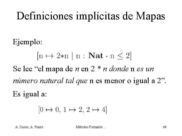 """Definiciones implícitas de Mapas Ejemplo: Se lee """"el mapa de n en 2 *"""