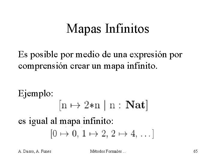 Mapas Infinitos Es posible por medio de una expresión por comprensión crear un mapa