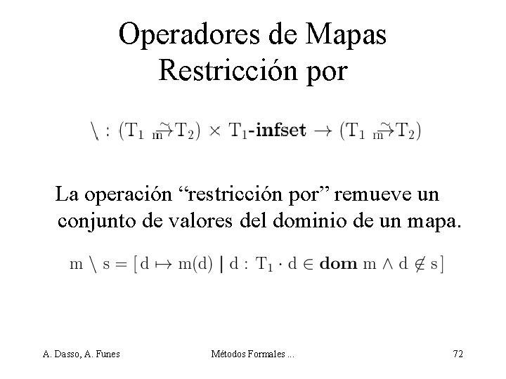"""Operadores de Mapas Restricción por La operación """"restricción por"""" remueve un conjunto de valores"""