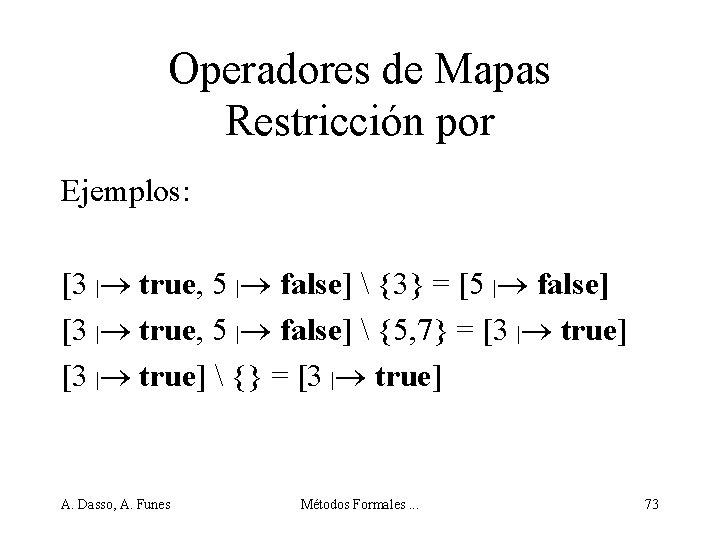 Operadores de Mapas Restricción por Ejemplos: [3 | true, 5 | false]  {3}