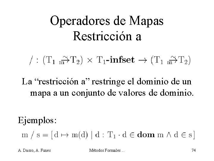 """Operadores de Mapas Restricción a La """"restricción a"""" restringe el dominio de un mapa"""