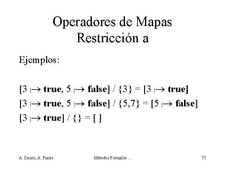 Operadores de Mapas Restricción a Ejemplos: [3 | true, 5 | false] / {3}