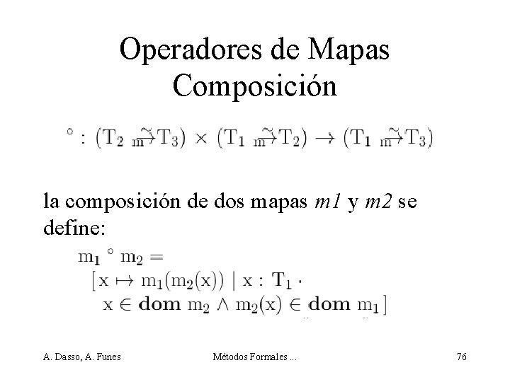 Operadores de Mapas Composición la composición de dos mapas m 1 y m 2