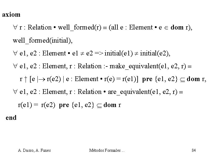 axiom r : Relation • well_formed(r) (all e : Element • e dom r),