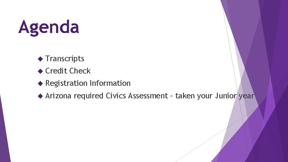 Agenda Transcripts Credit Check Registration Arizona Information required Civics Assessment – taken your Junior