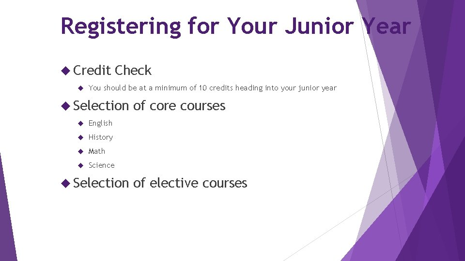 Registering for Your Junior Year Credit Check You should be at a minimum of