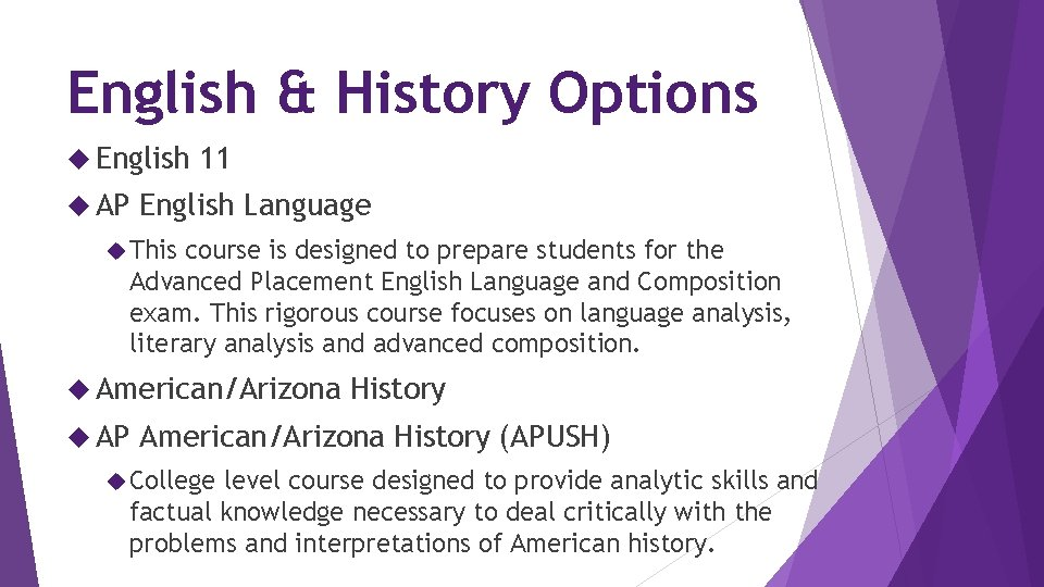 English & History Options English AP 11 English Language This course is designed to