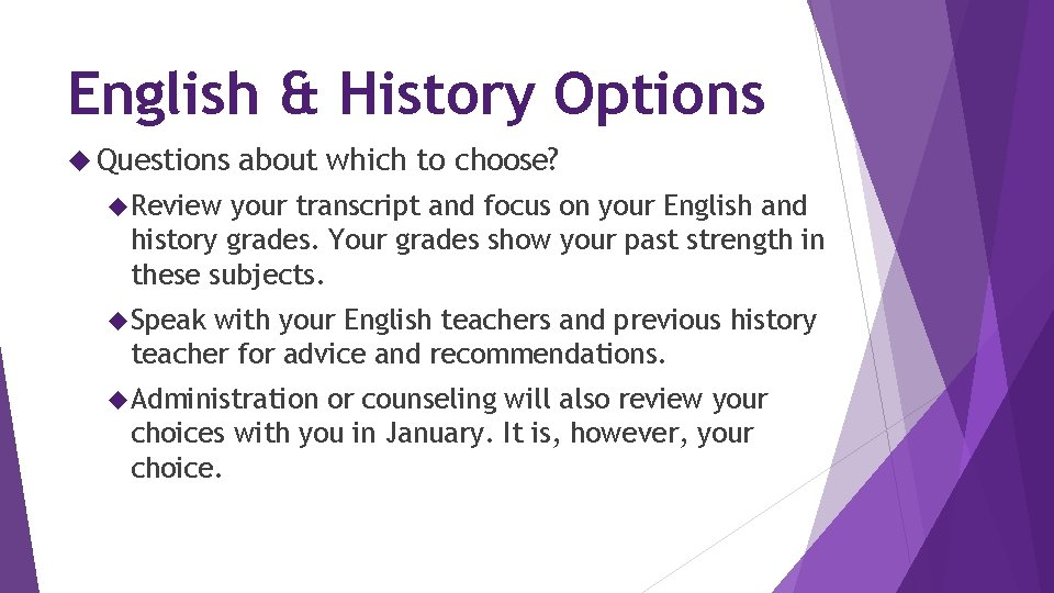English & History Options Questions about which to choose? Review your transcript and focus