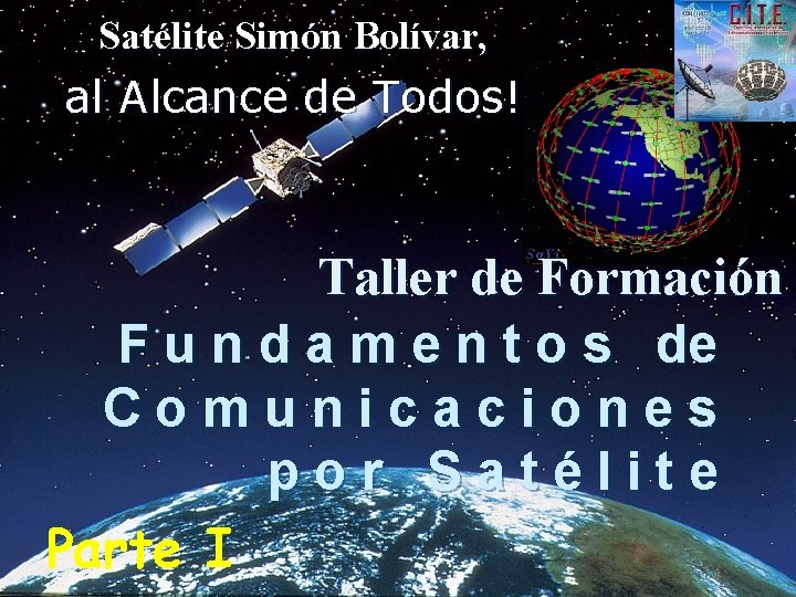 Satélite Simón Bolívar, al Alcance de Todos! Taller de Formación F u n d