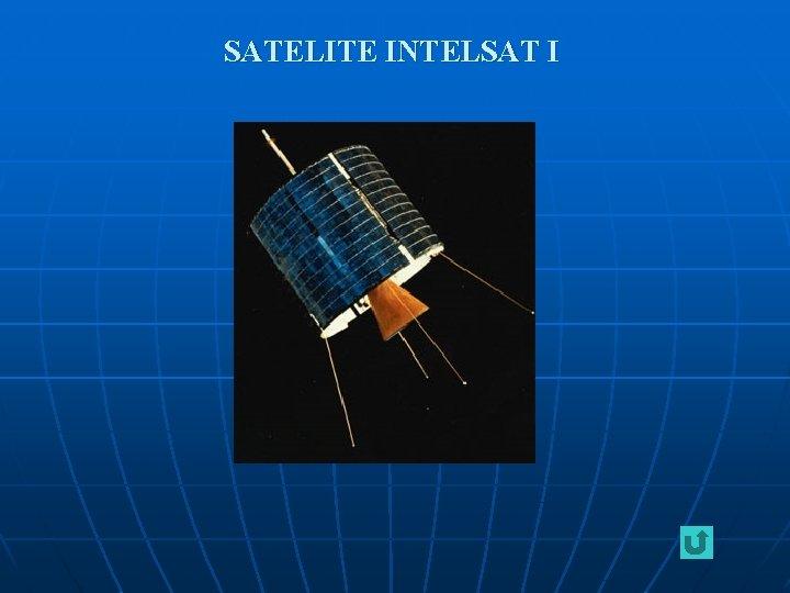 SATELITE INTELSAT I