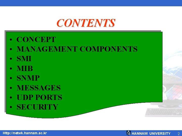 CONTENTS • • CONCEPT MANAGEMENT COMPONENTS SMI MIB SNMP MESSAGES UDP PORTS SECURITY Http: