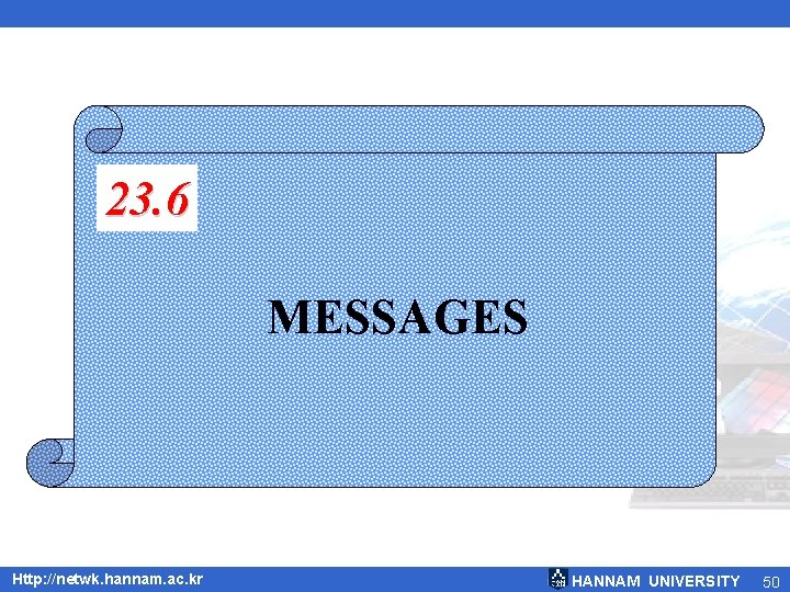 23. 6 MESSAGES Http: //netwk. hannam. ac. kr HANNAM UNIVERSITY 50
