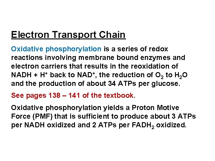 Electron Transport Chain Oxidative phosphorylation is a series of redox reactions involving membrane bound
