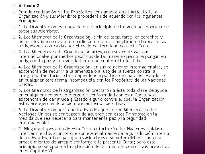 � � � � � Artículo 2 Para la realización de los Propósitos consignados