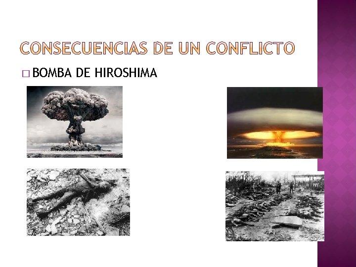 � BOMBA DE HIROSHIMA