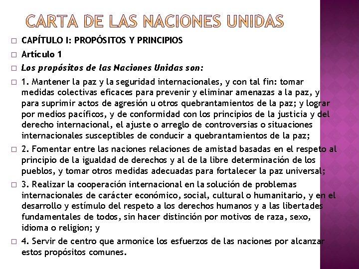 � CAPÍTULO I: PROPÓSITOS Y PRINCIPIOS � Artículo 1 � Los propósitos de las