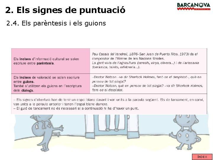 2. Els signes de puntuació 2. 4. Els parèntesis i els guions ÍNDEX