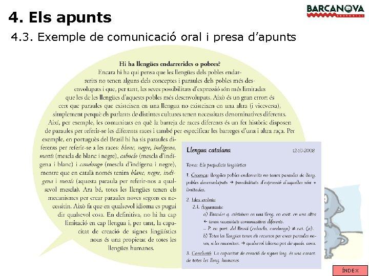 4. Els apunts 4. 3. Exemple de comunicació oral i presa d'apunts ÍNDEX