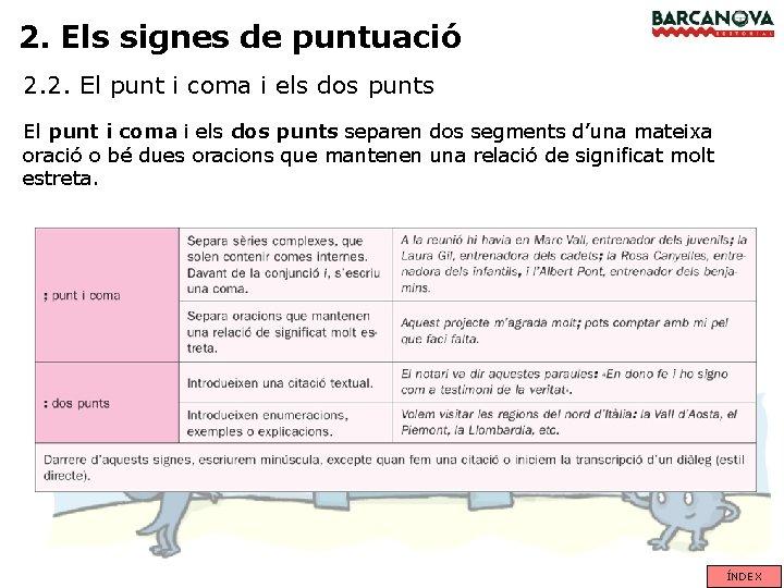 2. Els signes de puntuació 2. 2. El punt i coma i els dos