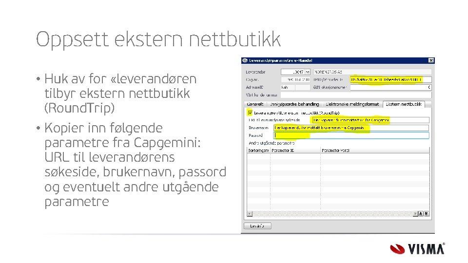 Oppsett ekstern nettbutikk • Huk av for «leverandøren tilbyr ekstern nettbutikk (Round. Trip) •