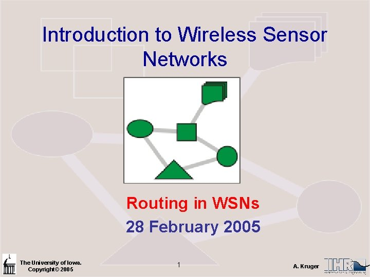 Introduction to Wireless Sensor Networks Routing in WSNs 28 February 2005 The University of