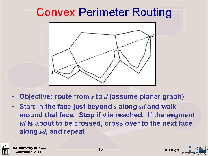 Convex Perimeter Routing • Objective: route from s to d (assume planar graph) •